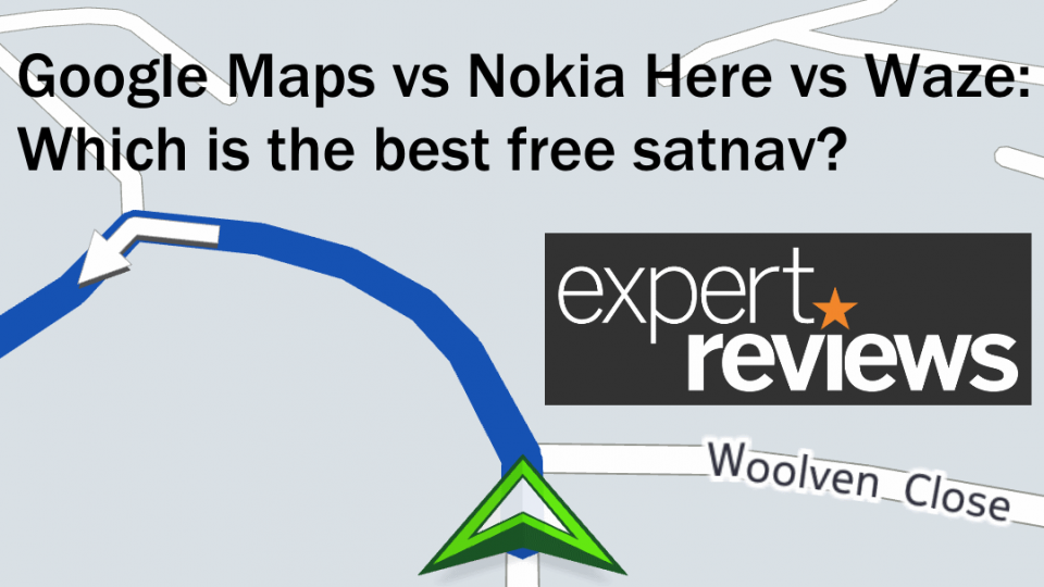Google Maps vs Nokia Here vs Waze: The best free satnav